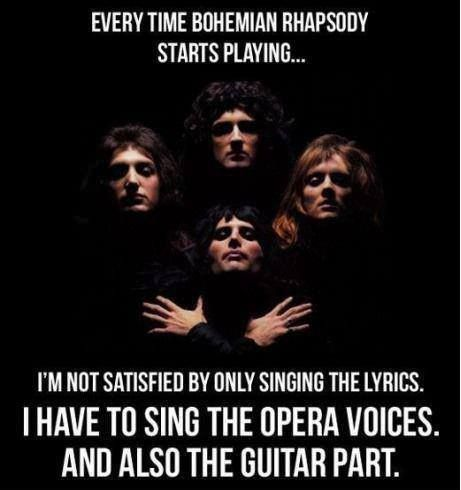 Every time Bohemian Rhapsody starts playing.. - High Octane Humor