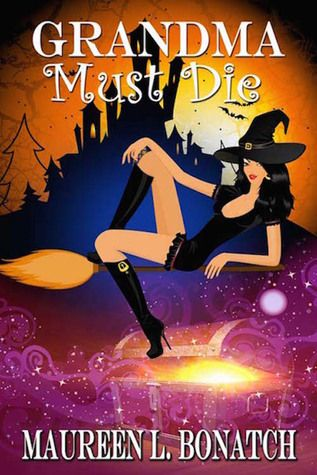 Warrior Woman Winmill: Grandma Must Die. ( A Touch Of Magic Series) by Maureen L. Bonatch. My ARC Review.