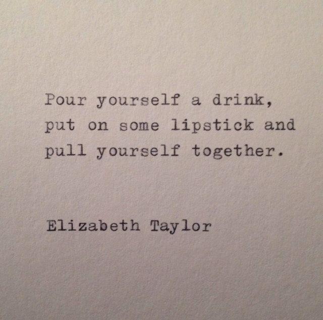 Elizabeth Taylor Quote Hand Typed on Vinatge Typewriter by WhiteCellarDoor on Etsy https://www.etsy.com/listing/174309824/elizabeth-taylor-quote-hand-typed-on