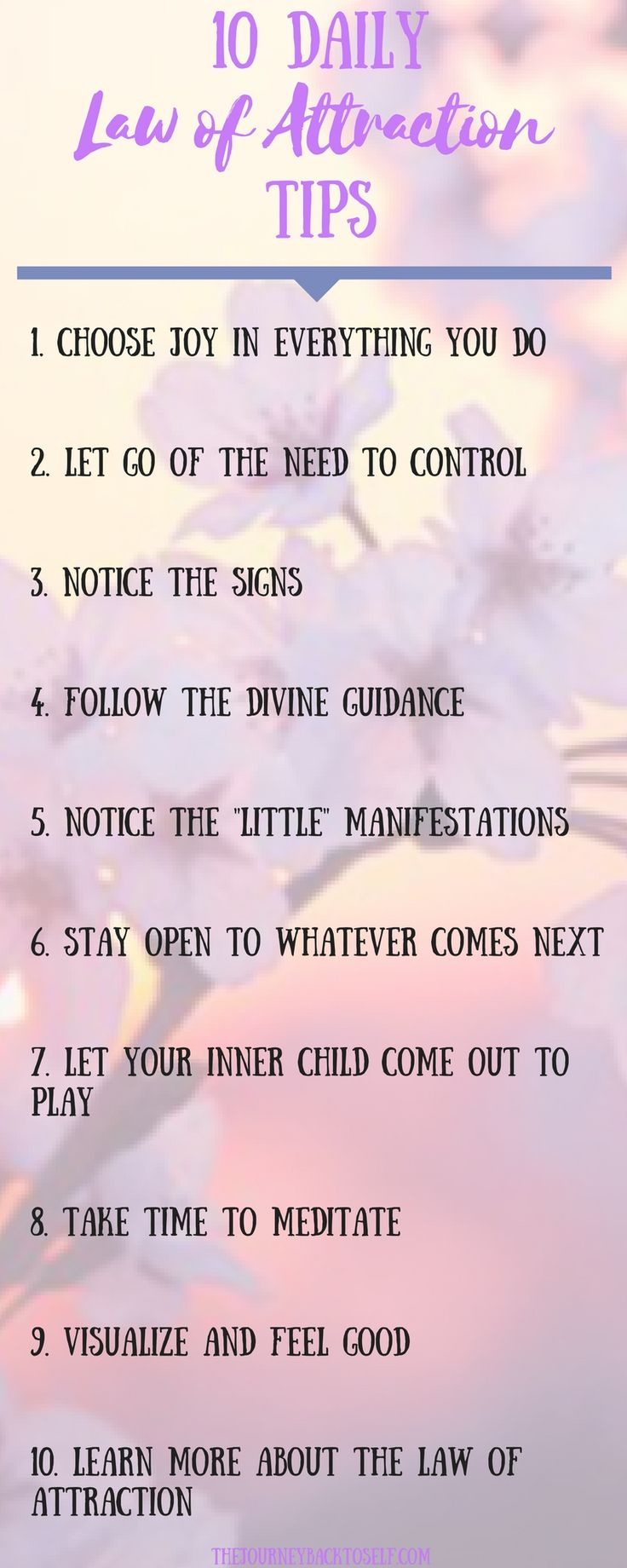 10 Daily Law of Attraction Tips. Click to know more about these tips: http://www.thejourneybacktoself.com/10-daily-law-of-attraction-tips/