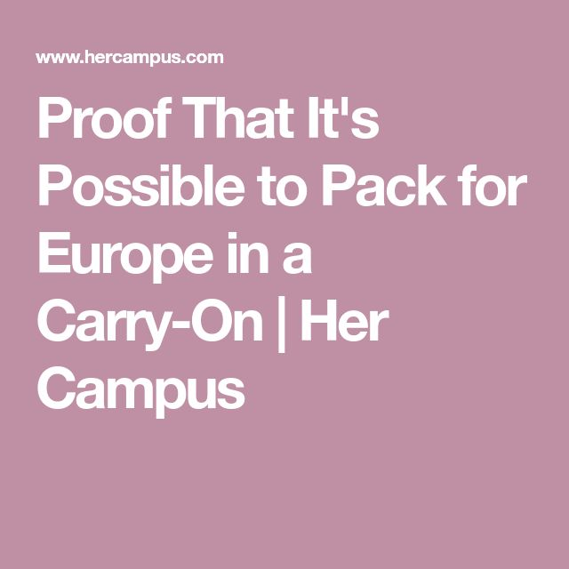 Proof That It's Possible to Pack for Europe in a Carry-On   Her Campus