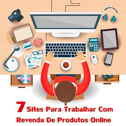 7 Sites Para Trabalhar Com Revenda De Produtos Online - Como Vender Pela Internet | Guia de vendas online