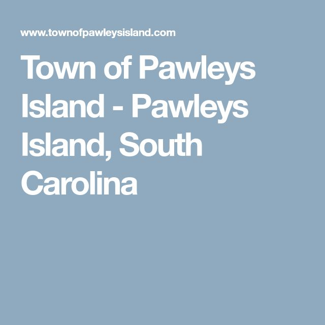 Town of Pawleys Island - Pawleys Island, South Carolina