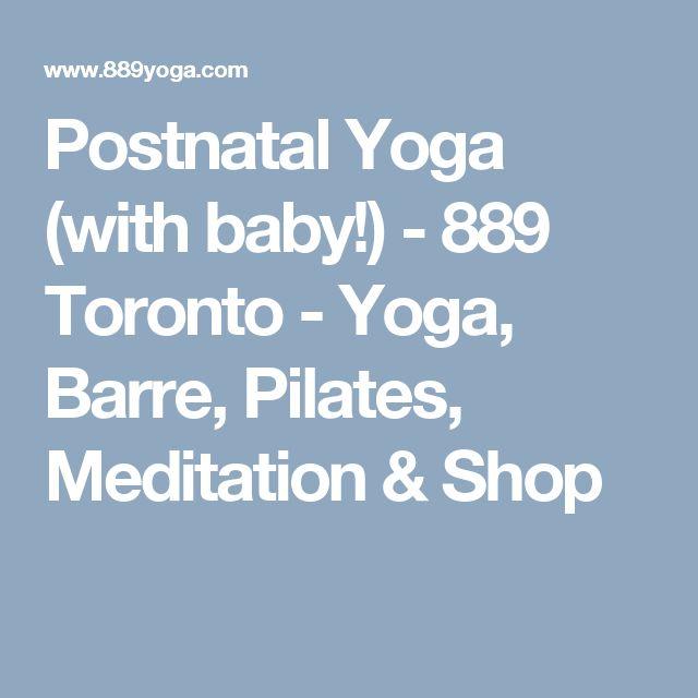 Postnatal Yoga (with baby!) - 889 Toronto - Yoga, Barre, Pilates, Meditation & Shop