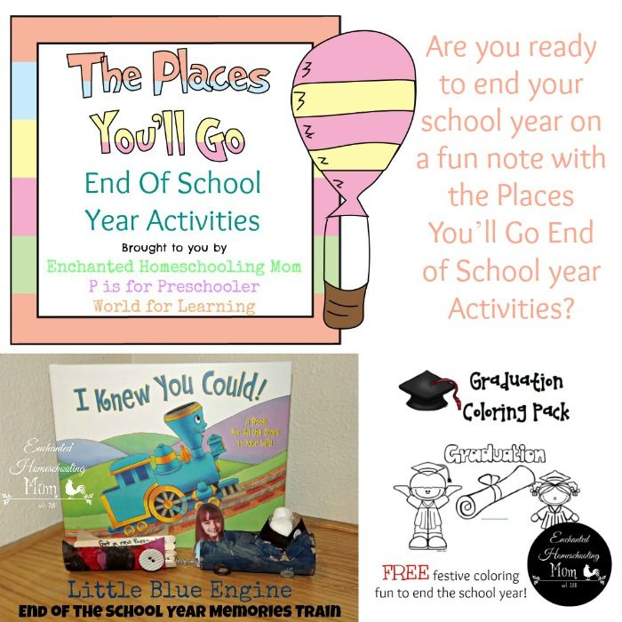 The Places You'll Go End of School Year Activities - Enchanted Homeschooling Mom