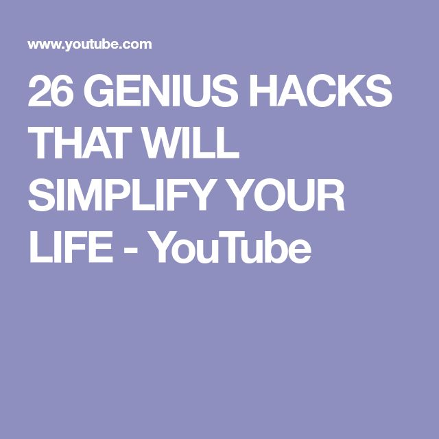 26 GENIUS HACKS THAT WILL SIMPLIFY YOUR LIFE - YouTube