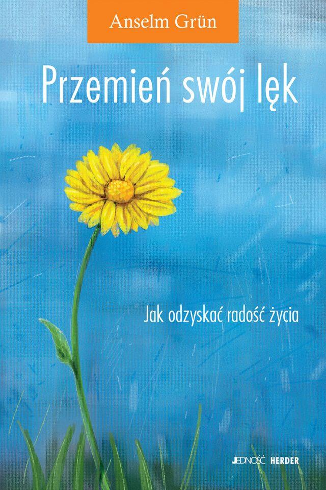 """Przemień swój lęk. Jak odzyskać radość życia? / Anselm Grün  W książce """"Przemień swój lęk. Jak odzyskać radość życia?"""" Anselm Grün zaprasza, aby bliżej przyjrzeć się swoim uczuciom, wejść w dialog ze swoim lękiem, słuchać go, spostrzegać co mówi oraz odróżniać: czy wskazuje mi na moje granice czy też jest zjawiskiem chorobowym."""