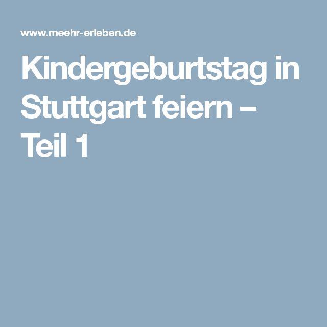 Kindergeburtstag in Stuttgart feiern – Teil 1