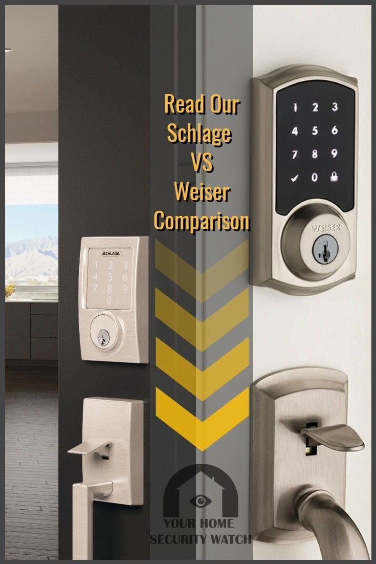 In This Comparison Review We Have Reviewed The Best Smart Locks Brands Find Out The Winner Between Schlage Vs Weis In 2020 Electronic Deadbolt Schlage Smart Deadbolt