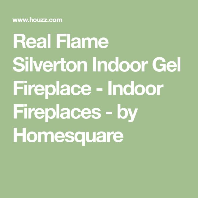 Real Flame Silverton Indoor Gel Fireplace - Indoor Fireplaces - by Homesquare