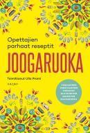 Joogaruoka : opettajien parhaat reseptit / toimittanut ja kuvittanut Ulla Prami ; Manju Pattabhi Jois, Alice Taylor-Rugman, Tero Valtonen.