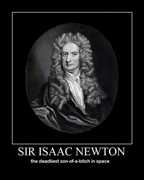 Sir Isaac Newton. If you've played Mass Effect 2, you'll get this ...