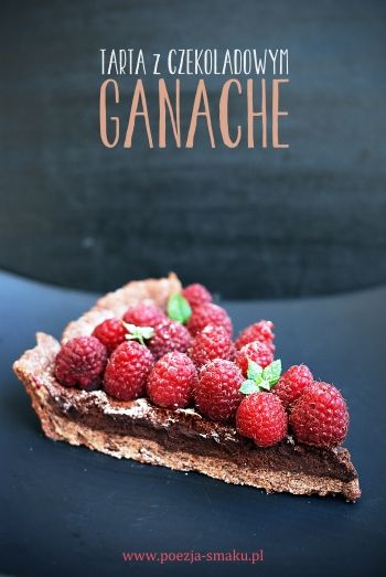 Tarta z czekoladowym ganache (Tart with chocolate ganache - recipe in Polish)