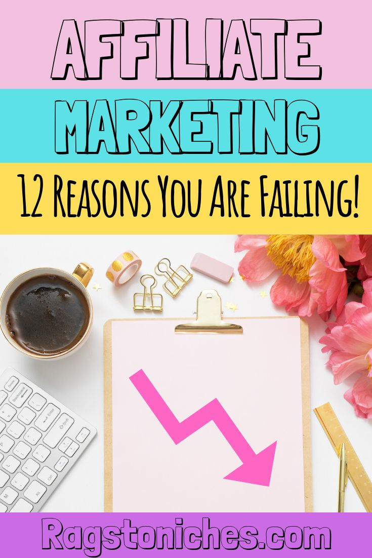 Affiliate Marketing For Beginners: 12 Reasons You Are Failing!!! – Affiliate Marketing For Beginners, Make Your First Affiliate Sale!