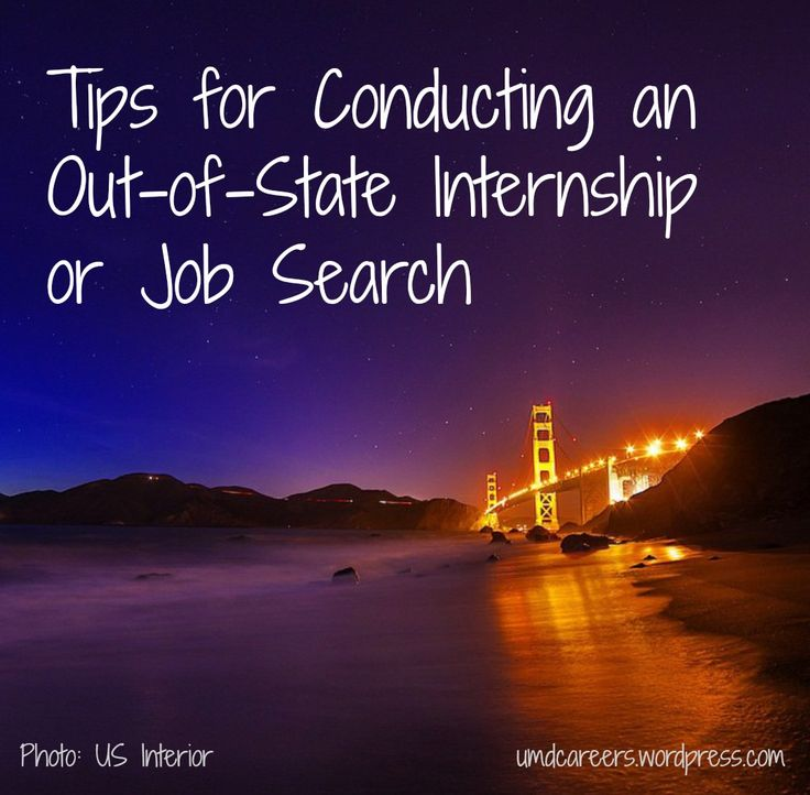 Tips for conducting an out-of-state internship or job search | Peer Into Your Career