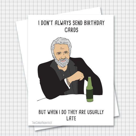 Most Interesting Man Meme Birthday Card - Late