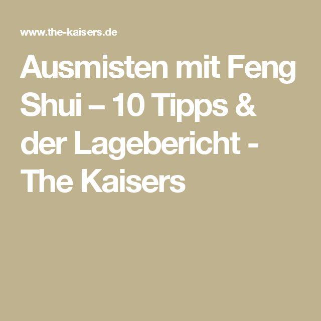 Ausmisten mit Feng Shui – 10 Tipps & der Lagebericht - The Kaisers