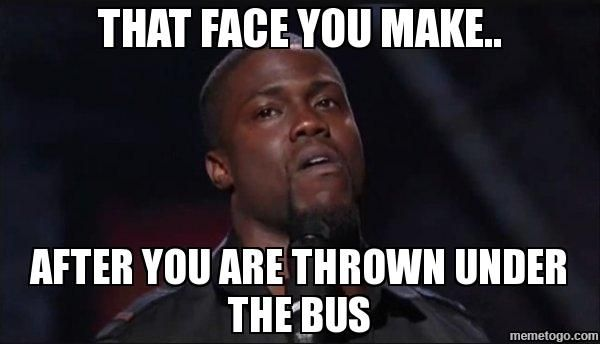 THAT FACE YOU MAKE.. AFTER YOU ARE THROWN UNDER THE BUS - Kevin Hart Face