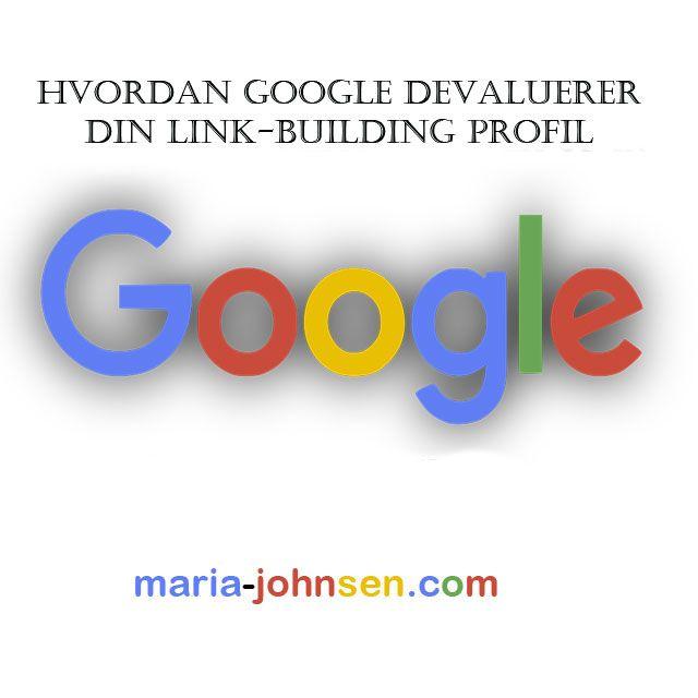 Hvordan Google Devaluerer Din Link-building Profil  | digital markedsføring