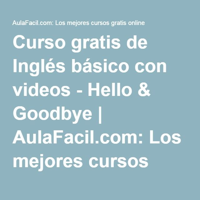 Curso gratis de Inglés básico con videos - Hello & Goodbye   AulaFacil.com: Los mejores cursos gratis online