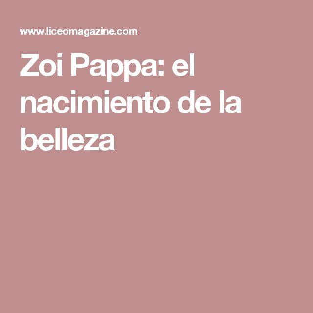 Zoi Pappa: el nacimiento de la belleza