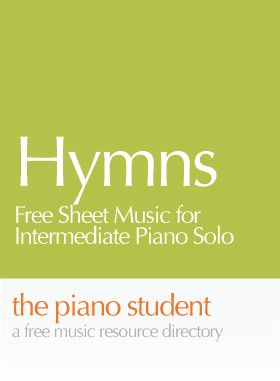 Hymns | Free Sheet Music for Intermediate Piano Solo - https://thepianostudent.wordpress.com/2009/05/21/hymns-free-sheet-music-for-easy-piano-solo/