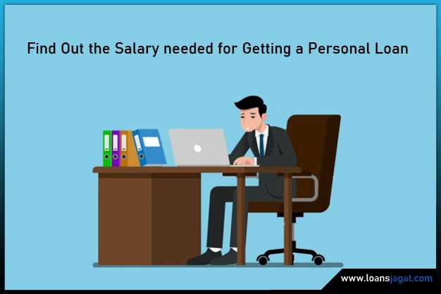 Find Out The Salary Needed For Personal Loan Eligibility Right Here In This Well Researched Article Understand How A Personal Loan In 2020 Personal Loans Loan Person