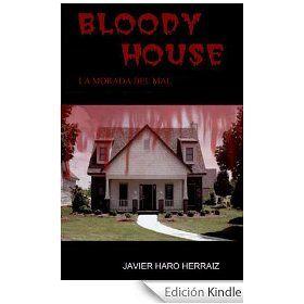 La Calavera Podcast: Recomendacion literaria: Bloody House: La Morada del Mal de Javier Haro Herráiz
