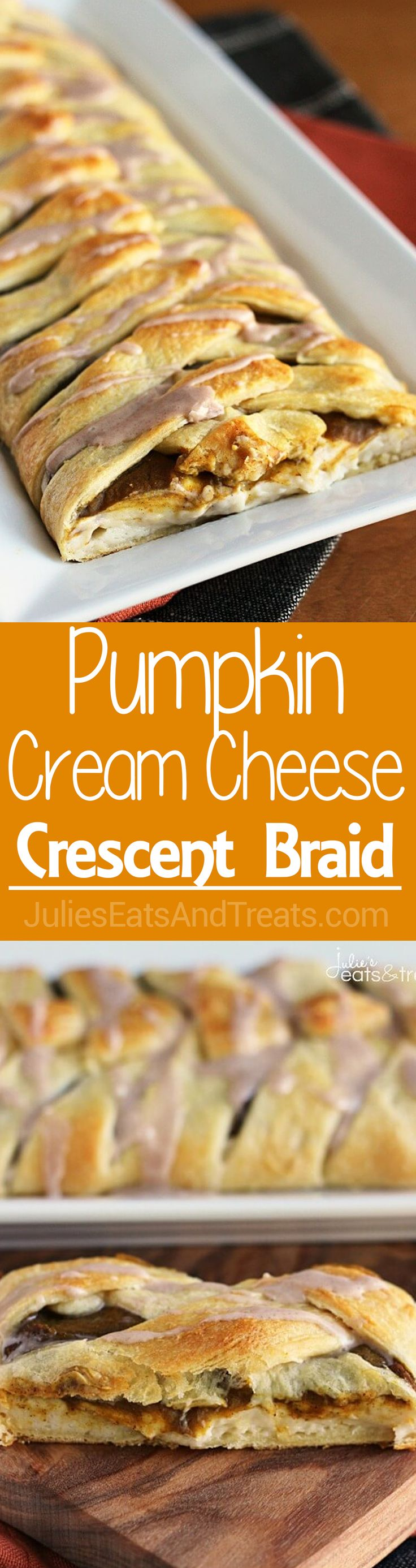Pumpkin Cream Cheese Crescent ~ Flaky Crescent Rolls Braided and Stuffed with Cream Cheese and Pumpkin! Drizzled with Cinnamon…