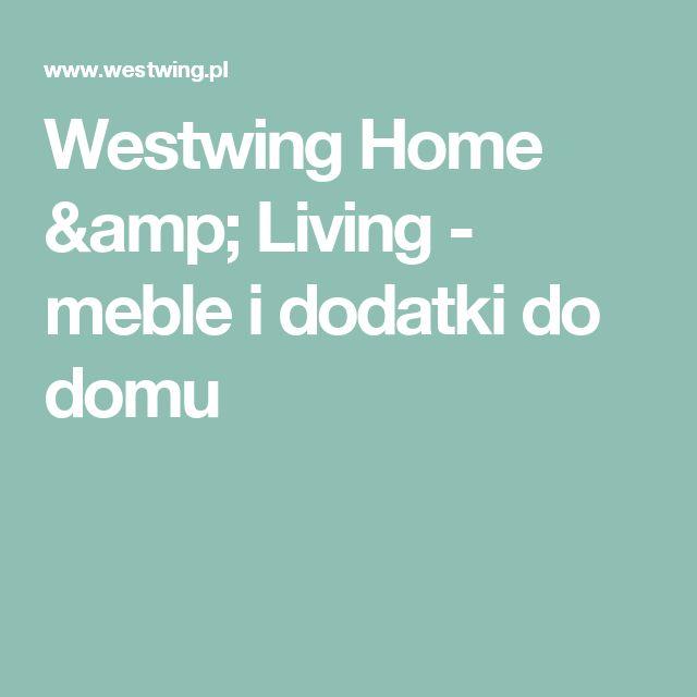 Westwing Home & Living - meble i dodatki do domu