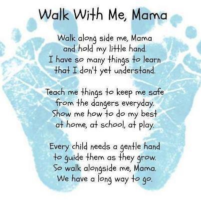 Walk with me, Mama...