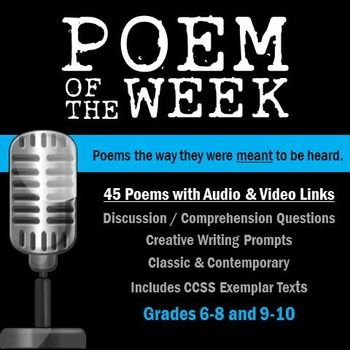 Poem of the Week: 45 Poems with Audio and Video links, plus discussion/comprehension questions and creative writing prompts for each one.