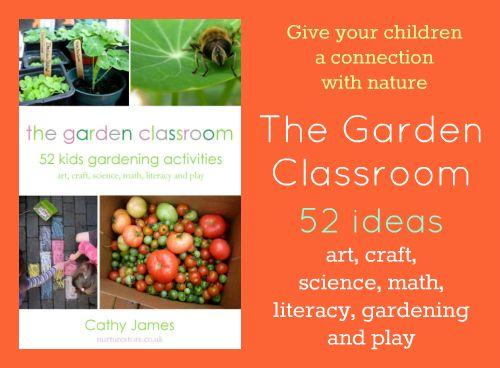 GARDEN CLASSROOM!  Great ideas re summer + screen free week kids activities | NurtureStore