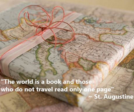"""The world is a book and those who do not travel read only one page."" St. Augustine"
