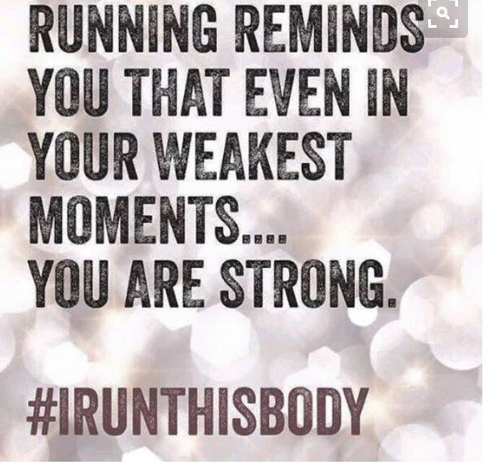 Running reminds you that even in your weakest moments... YOU ARE STRONG! #IRunThisBody