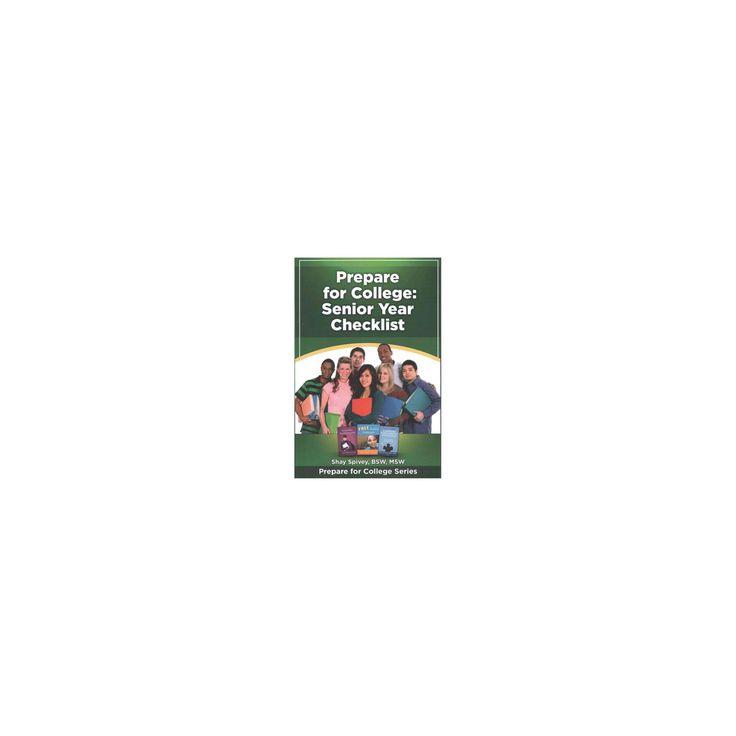 Prepare for College : Senior Year Checklist (Paperback) (Shay Spivey)