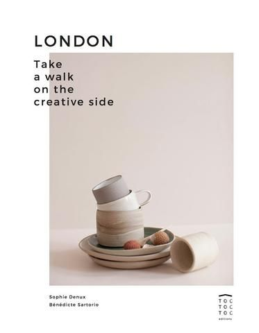 LONDON TAKE A WALK ON THE CREATIVE SIDE