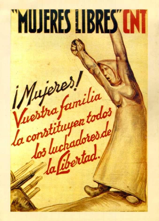 """Cartel de propaganda. Texto: """"Mujeres Libres CNT ¡Mujeres! Vuestra familia la constituyen todos los luchadores de la libertad."""""""