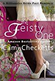 Free Kindle Book -   The Feisty One (A Billionaire Bride Pact Romance)