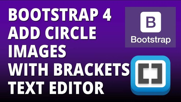 Bootstrap 4 - Add circle Images with Bootstrap 4 and Brackets text Editor