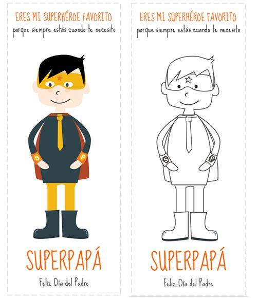 Marcapáginas día del Padre para imprimir: http://dibujos-para-colorear.euroresidentes.com/2013/03/marcapaginas-para-el-dia-del-padre.html