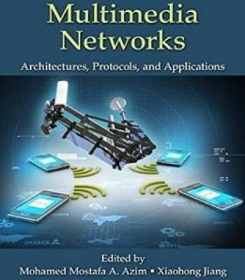 Wireless Sensor Multimedia Networks: Architectures Protocols And Applications PDF