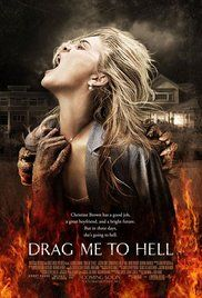 Drag Me To Hell Streaming En Francais. A loan officer who evicts an old woman from her home finds herself the recipient of a supernatural curse. Desperate, she turns to a seer to try and save her soul, while evil forces work to push her to a breaking point.