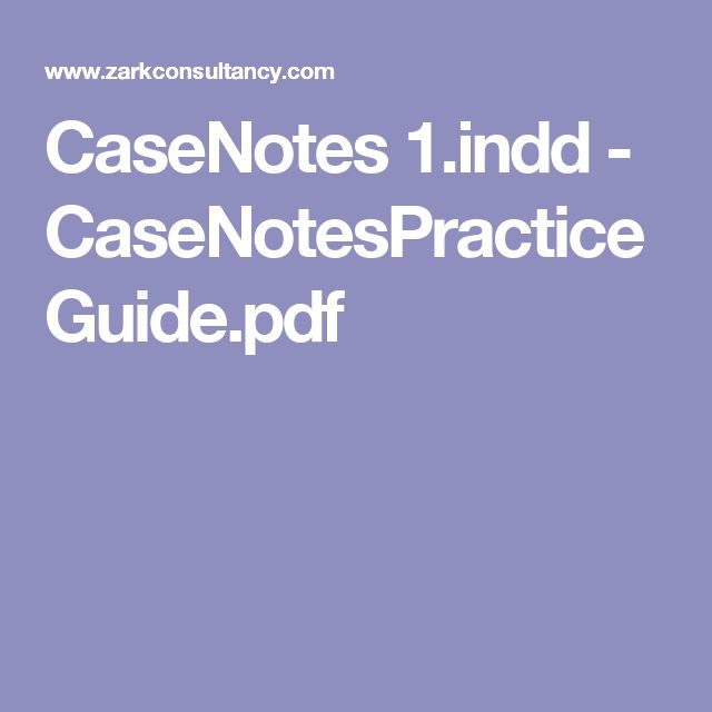 I found this to be a great guide on what needs to go in case notes when dealing with clients.