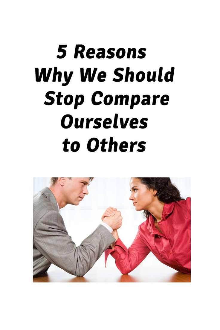 5 Reasons Why We Should Stop Compare Ourselves to Others