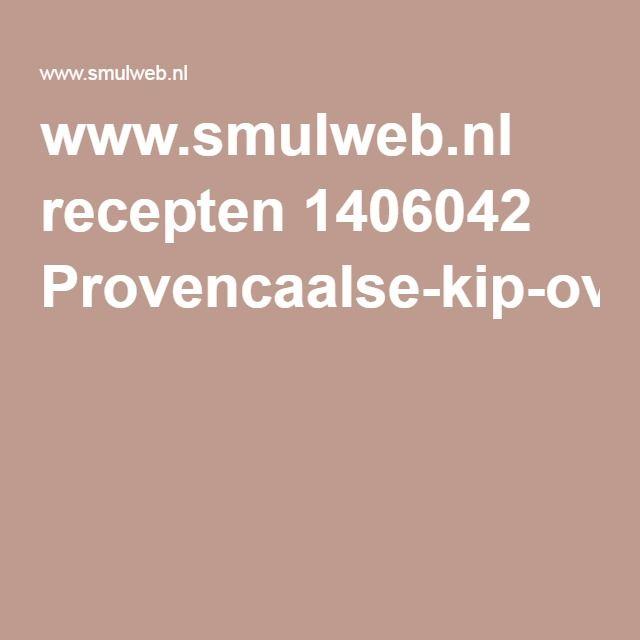 www.smulweb.nl recepten 1406042 Provencaalse-kip-ovenschotel-heerlijk-in-de-herfst?print