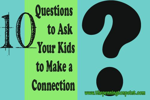 10+ questions to ask your kids to make a connection with them / The Pennington Point #parenting