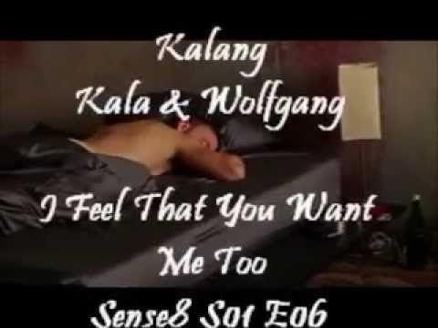 "Kala & Wolfgang ""I Feel That You Want Me Too"" (Sense8)"