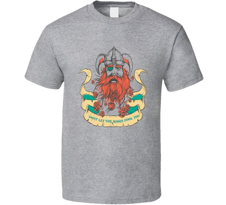 Dont Let The Roses Fool You, Viking Red Beard Tshirt