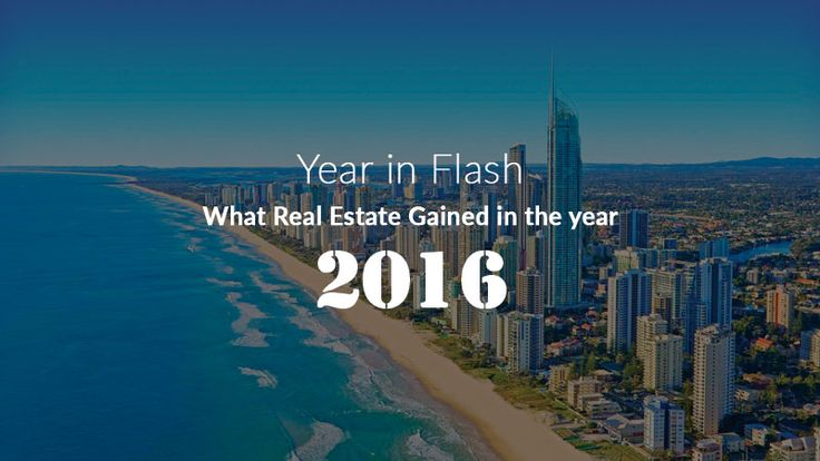 Year in Flash: What Real Estate Gained in the year 2016